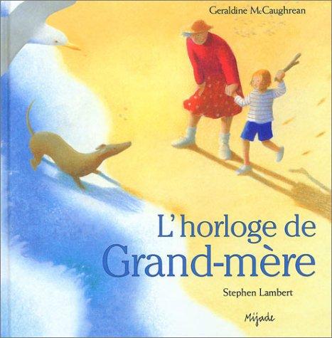 L'horloge de Grand-mère (French Edition) (2871423717) by Stephen Lambert