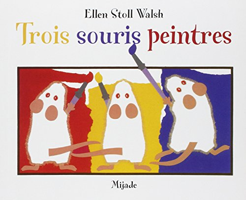 Trois souris peintres (French Edition) (2871423997) by Ellen Stoll Walsh