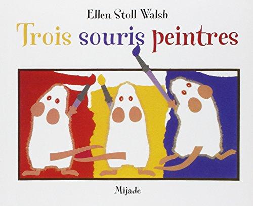 9782871423997: Trois souris peintres (French Edition)
