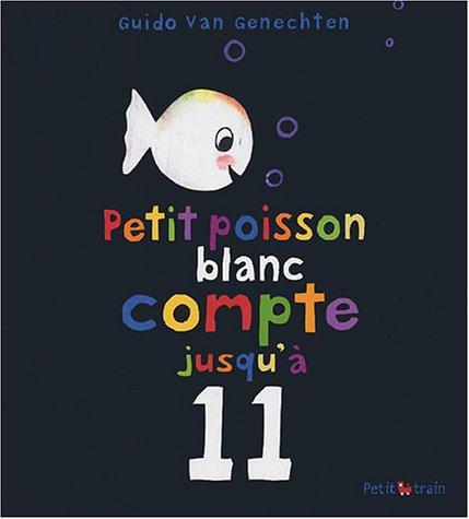 9782871424437: Petit poisson blanc compte jusqu'a 11 (French Edition)