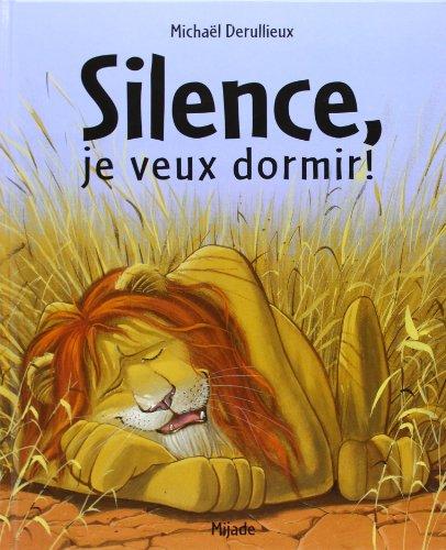 9782871424567: Silence, je veux dormir !