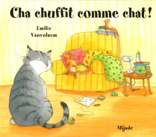 Cha chuffit comme chat ! (French Edition): Vanvolsem, Emilie