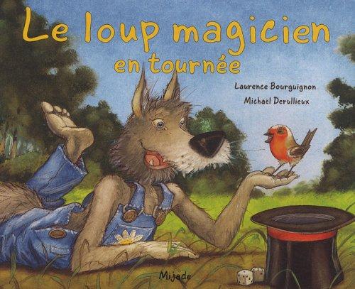 9782871426318: Le loup magicien en tournée