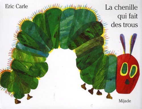 9782871426592: Eric Carle - French: LA Chenille Qui Fait DES Trous (Pop-Up) (French Edition)