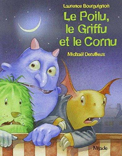 9782871426783: Le Poilu, le Griffu et le Cornu (Les Petits Mijade)