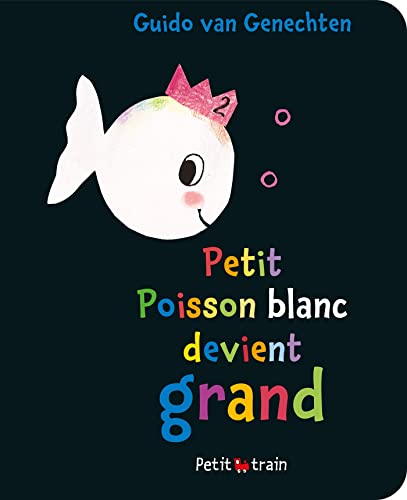 9782871426998: Petit Poisson Blanc Devient Grand (French Edition)