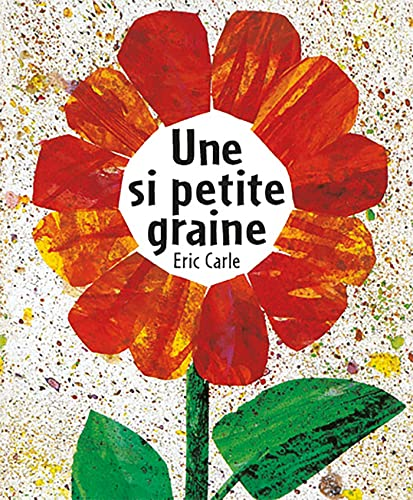 9782871427049: Eric Carle - French: Une si petite graine (ALBUMS)