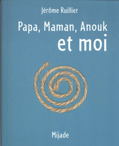 9782871427780: Papa, Maman, Anouk et moi