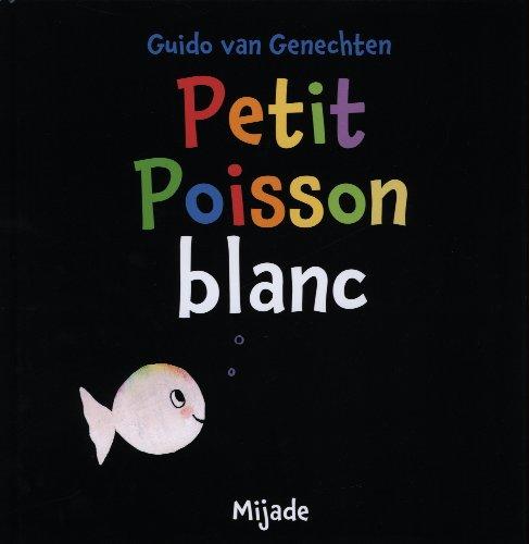 9782871428060: Petit Poisson Blanc (French Edition)