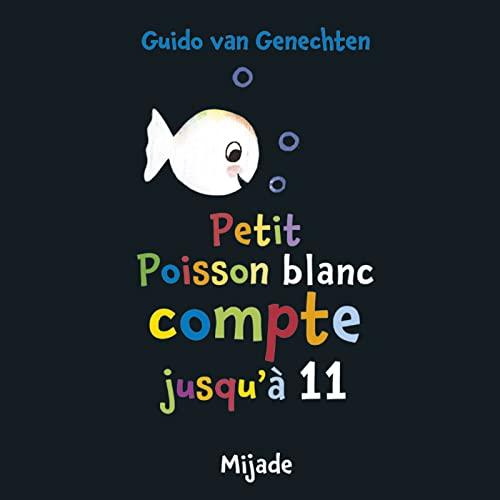 9782871428220: Petit poisson blanc compte jusqu'à 11