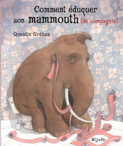 9782871428688: Comment éduquer son mammouth (de compagnie)