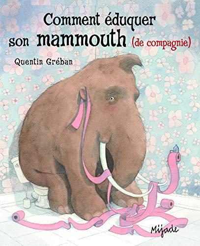 9782871429302: Comment éduquer son mammouth (de compagnie)