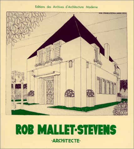 Rob Mallet-Stevens Architect: Jeanneau, Hubert and
