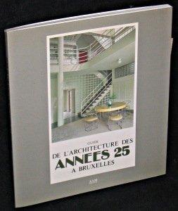 9782871430513: Guide de l'architecture des années 25 à Bruxelles
