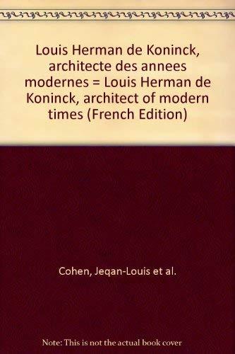 Louis Herman de Koninck. Architecte des Annees: AAM Archives d'Architecture