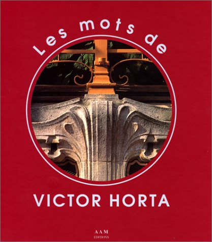 9782871430919: Les Mots de Victor Horta