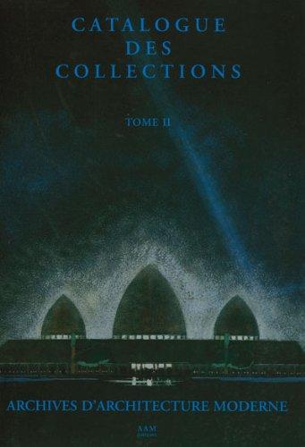 Catalogue Des Collections: Archives d'architecture moderne