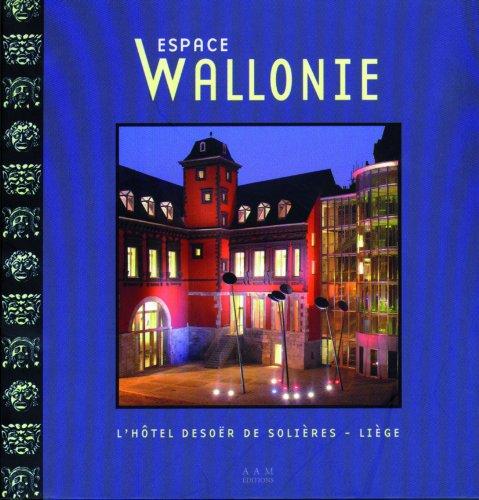 Espace Wallonie : L'h?tel Deso?r de Sol?res,: Culot, Maurice