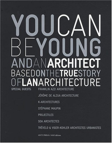 9782871431923: You Can be Young and an Architect: Based on the True Story of LAN Architecture