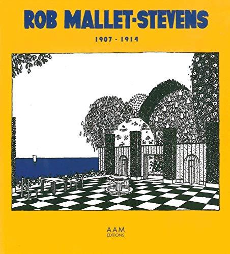 Rob Mallet-Stevens 1907-1914