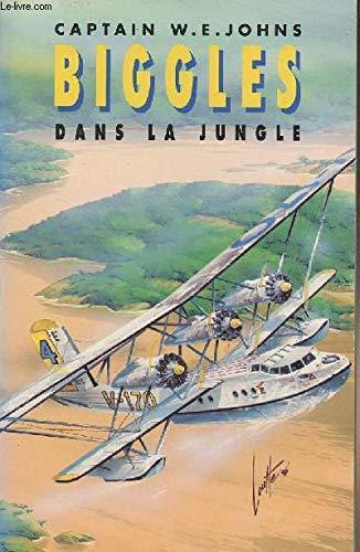 Biggles : Biggles dans la jungle (Lefrancq: Johns, W-E