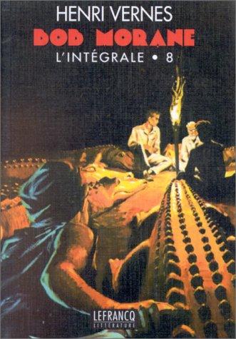 9782871535669: Bob Morane : l'int�grale, tome 8