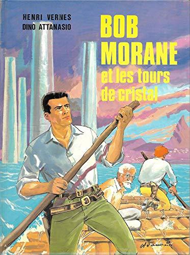 9782871820383: BOB MORANE ET LES TOURS DE CRISTAL PAR HENRI VERNES ET DINO ATTANASIO