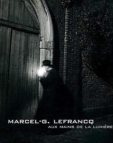 Marcel-G. Lefrancq Musée de la Photographie à: Lefrancq, Marcel-G.: