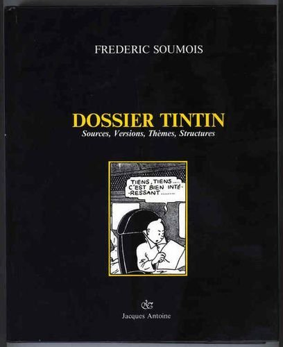 9782871910091: Dossier Tintin: Sources, Versions, Thèmes, Structures (French Edition)