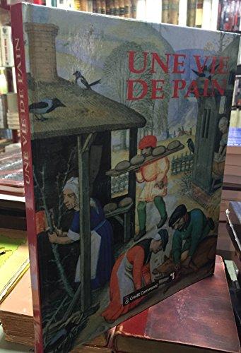 9782871932031: Une vie de pain: Faire, penser et dire le pain en Europe (French Edition)