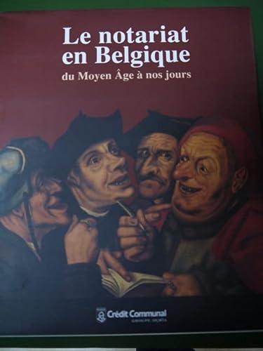 9782871932567: Le notariat en Belgique: Du Moyen Age a nos jours (French Edition)