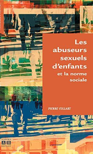 9782872098163: Les abuseurs sexuels d'enfants et la norme sociale (French Edition)