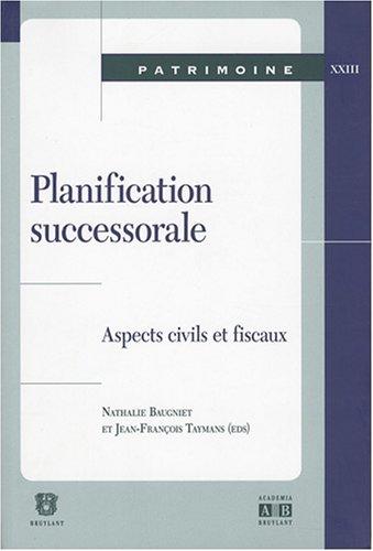 9782872098910: Planification successorale : Aspects civils et fiscaux : actes de la journée d'étude du 20 avril 2007