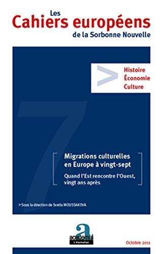 9782872099733: Les Cahiers européens de la Sorbonne Nouvelle, N° 7 : Migrations culturelles en Europe à vingt-sept : Quand l?Est rencontre l?Ouest, vingt ans après