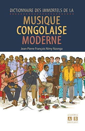 9782872099771: Dictionnaire des immortels de la musique congolaise moderne