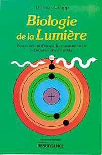 9782872110063: Biologie de la lumière: Bases scientifiques du rayonnement cellulaire ultra-faible (French Edition)
