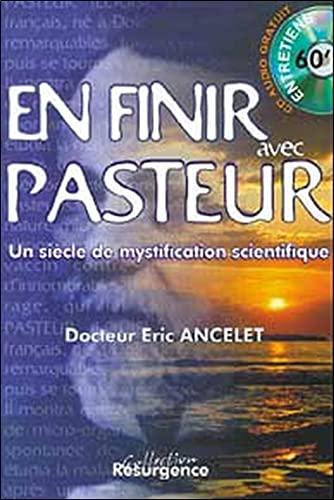 9782872110254: Pour en finir avec Pasteur : Un si�cle de mystification scientifique