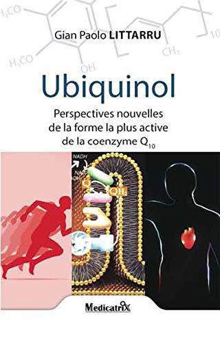 9782872111541: Ubiquinol : Perspectives nouvelles de la forme la plus active de la coenzime Q10