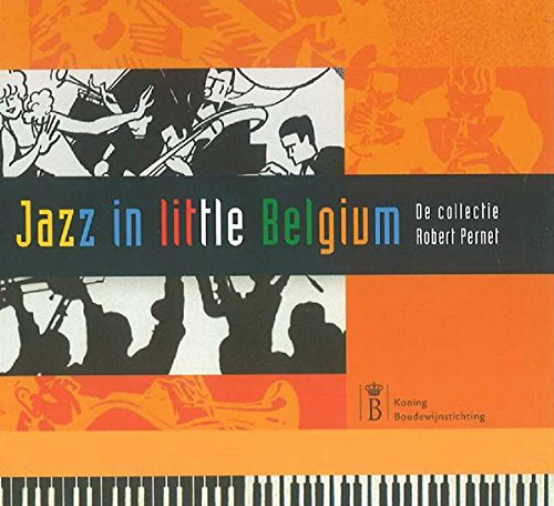 9782872124251: Jazz in Little Belgium (Book + dubbel-CD): La Collection Robert Pernet