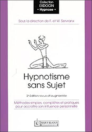 Hypnotisme sans sujet. Méthodes simples, complètes et: F. Et W.