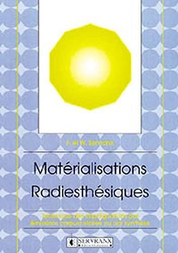MATERIALISATIONS RADIESTHESIQUES: SERVRANX