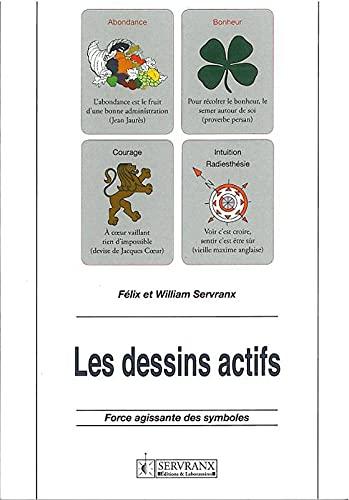 LES DESSINS ACTIFS, FORCE AGISSANTE DES SYMBOLES: SERVRANX, F