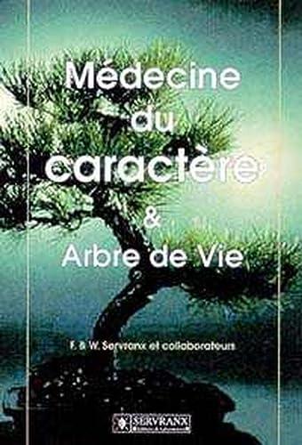 MEDECINE DU CARACTERE ET ARBRE DE VIE: SERVRANX, F ;