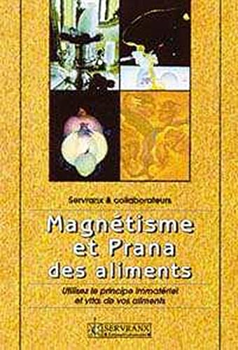 MAGNETISME ET PRANA DES ALIMENTS: SERVRANX, F ;