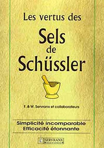 LES VERTUS DES SELS DE SCHUSSLER: SERVRANX, F ;