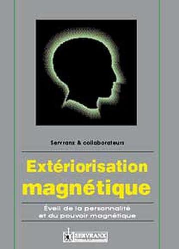 Extériorisation magnétique - Éveil de la personnalité: F. Servranx; W.
