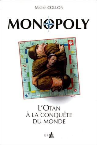 9782872621712: Monopoly, l'OTAN à la conquête du monde