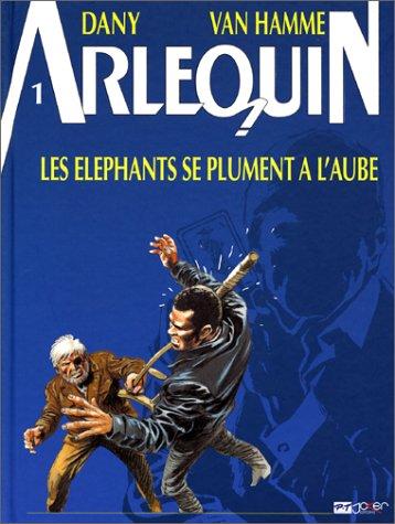 9782872651191: Arlequin, tome 1 : Les El�phants se plument � l'aube