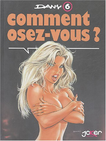 9782872652228: Comment osez-vous ? Tome 6