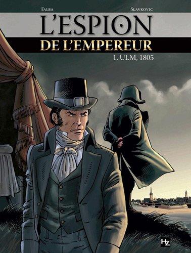 ESPION DE L'EMPEREUR (L') T.01 : ULM, 1805: FALBA